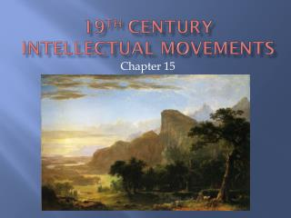 19 th  Century Intellectual Movements