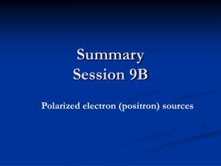 Summary Session 9B