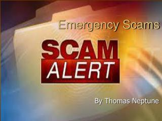 Emergency Scams