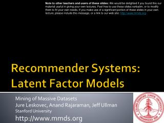 Recommender Systems: Latent Factor Models