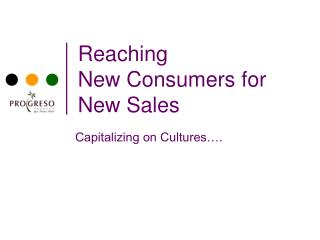 Reaching  New Consumers for New Sales