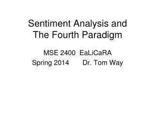 Sentiment Analysis and The Fourth Paradigm