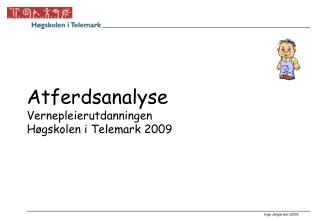 Atferdsanalyse Vernepleierutdanningen  H gskolen i Telemark 2009