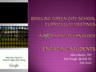 Bowling Green City School Curriculum Meetings Integrating Technology Engaging Students