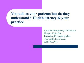 You talk to your patients but do they understand  Health literacy  your practice
