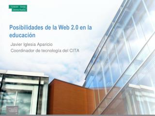 Posibilidades de la Web 2.0 en la educación