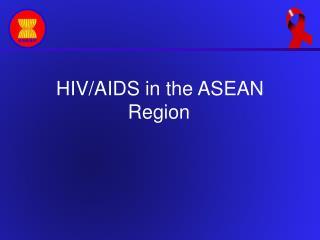 HIV/AIDS in the ASEAN Region