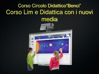 """Corso Circolo Didattico""""Benci"""" Corso Lim e Didattica con i nuovi media"""