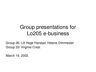 Group presentations for  Lo205 e-business