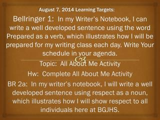 August 7, 2014 Learning Targets:
