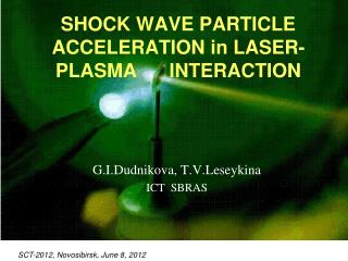 SHOCK WAVE PARTICLE ACCELERATION in LASER-PLASMA      INTERACTION