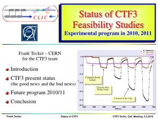 Status of CTF3 Feasibility Studies Experimental program in 2010, 2011