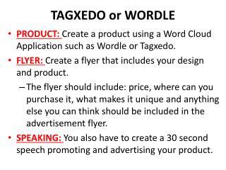 TAGXEDO or WORDLE