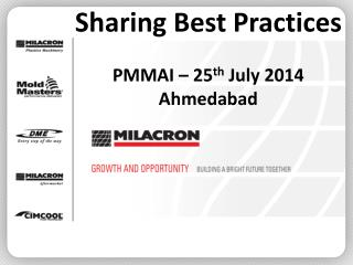 Sharing Best Practices PMMAI – 25 th  July 2014 Ahmedabad