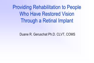 Providing Rehabilitation to People  Who Have Restored Vision  Through a Retinal Implant