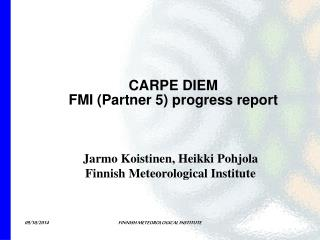 CARPE DIEM FMI (Partner 5) progress report