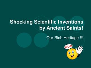 Shocking Scientific Inventions by Ancient Saints!