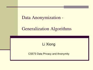 Data Anonymization - Generalization Algorithms
