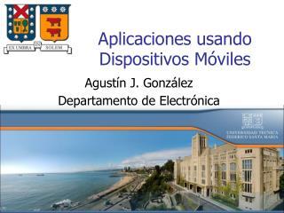 Aplicaciones usando Dispositivos Móviles