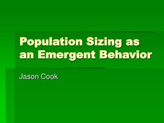 Population Sizing as an Emergent Behavior