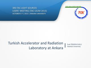 Turkish Accelerator and Radiation Laboratory at Ankara
