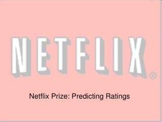 Netflix Prize: Predicting Ratings