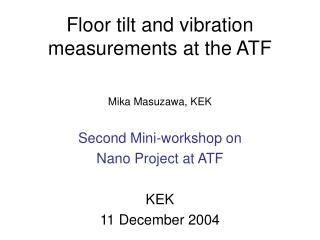 Floor tilt and vibration measurements at the ATF