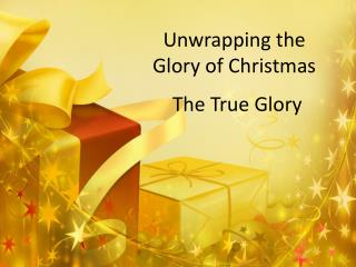Unwrapping the Glory of Christmas