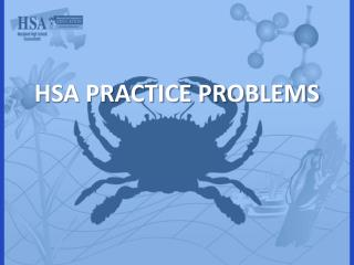 HSA PRACTICE PROBLEMS