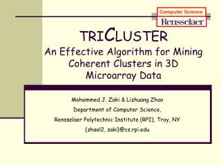TRI C LUSTER An Effective Algorithm for Mining Coherent Clusters in 3D Microarray Data