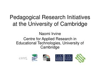 Pedagogical Research Initiatives at the University of Cambridge
