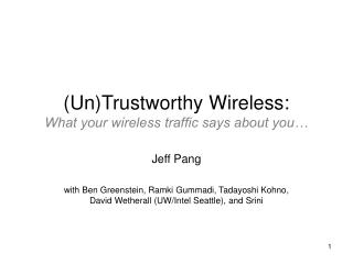 (Un)Trustworthy Wireless: What your wireless traffic says about you�