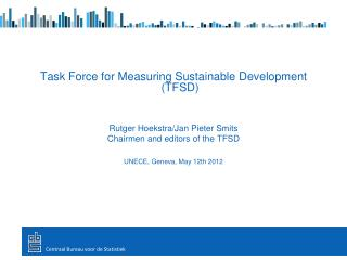 Task Force for Measuring Sustainable Development (TFSD)  Rutger Hoekstra/Jan Pieter Smits