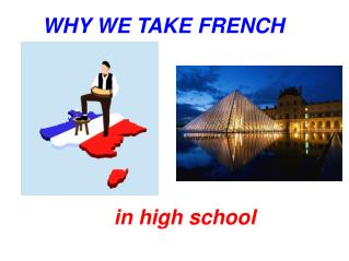 WHY WE TAKE FRENCH