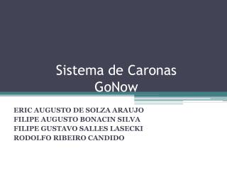 Sistema de  C aronas GoNow