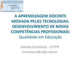 Iolanda Cortelazzo - UTFPR icortelazzo@utfpr.br