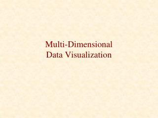Multi-Dimensional  Data Visualization
