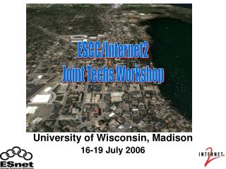 University of Wisconsin, Madison 16-19 July 2006