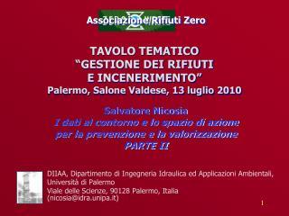 """TAVOLO TEMATICO  """"GESTIONE DEI RIFIUTI  E INCENERIMENTO""""  Palermo, Salone Valdese, 13 luglio 2010"""