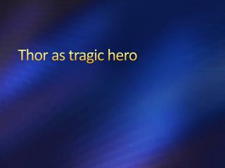 Thor as tragic hero