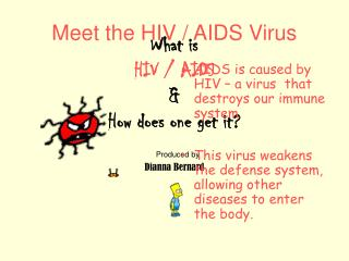 What is  HIV / AIDS & How does one get it?