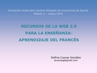 Formación inicial para Centros bilingües de la provincia de Sevilla Módulo 5 – marzo 2010