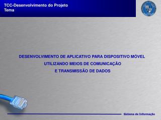 TCC-Desenvolvimento  do Projeto Tema