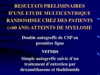 Double autogreffe de CSP en première ligne versus