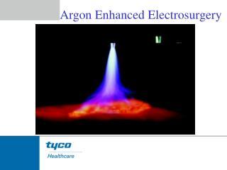 Argon Enhanced Electrosurgery