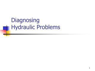 Diagnosing  Hydraulic Problems
