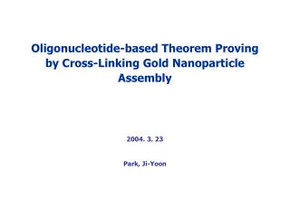 Oligonucleotide-based Theorem Proving by Cross-Linking Gold Nanoparticle Assembly