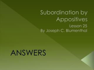 Subordination by Appositives