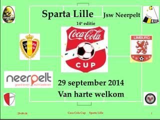 Sparta Lille     Jsw  Neerpelt  29 september 2014 Van harte welkom
