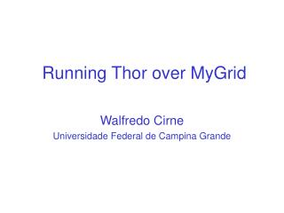 Running  Thor over  MyGrid